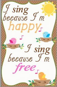 I sing because I'm happy bird poster